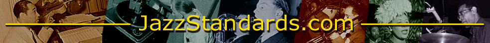 Jazz Standards.com : Jazz Standards : Songs : History : Biographies