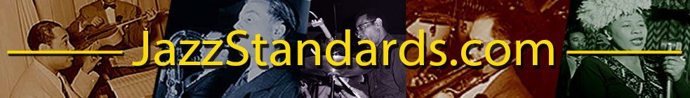 Jazz Standards.com : Jazz Standards : Songs : History : Biographies
